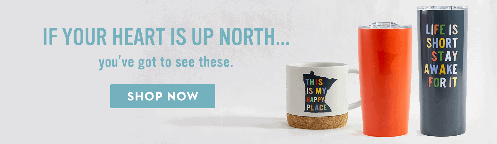 Caribou Coffee Spring if your heart is up north merchandise banner