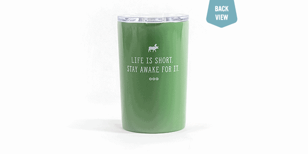Life is short tumbler green back view