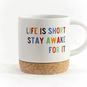 Life is Short Cork Buttom Mug 14Oz Front View