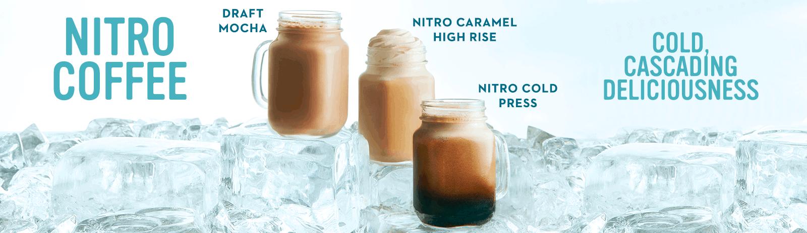 NItro Coffee - Draft mocha, nitro caramel high rise & nitro cold press