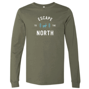 "Green long sleeve shirt with ""Escape to the North"" in white"