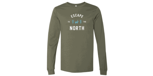 """Green long sleeve shirt with """"Escape to the North"""" in white"""