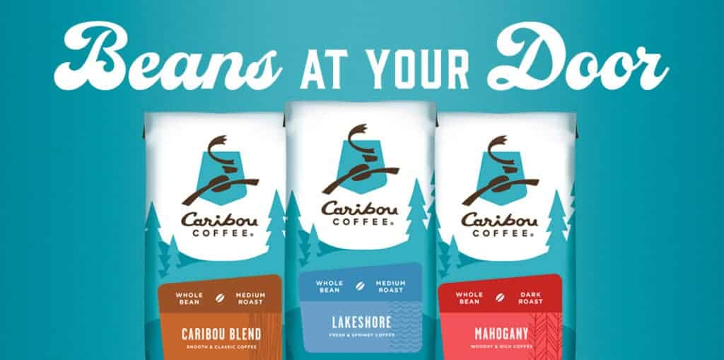 Beans at your door - order beans on the Caribou Coffee website and have them delivered to your door. Fresh coffee at your door.