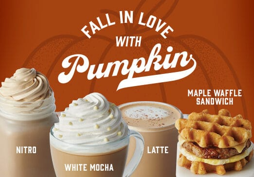 pumpkin is here - nitro pumpkin white mocha, crafted press, chai latte for fall. Hot and iced.