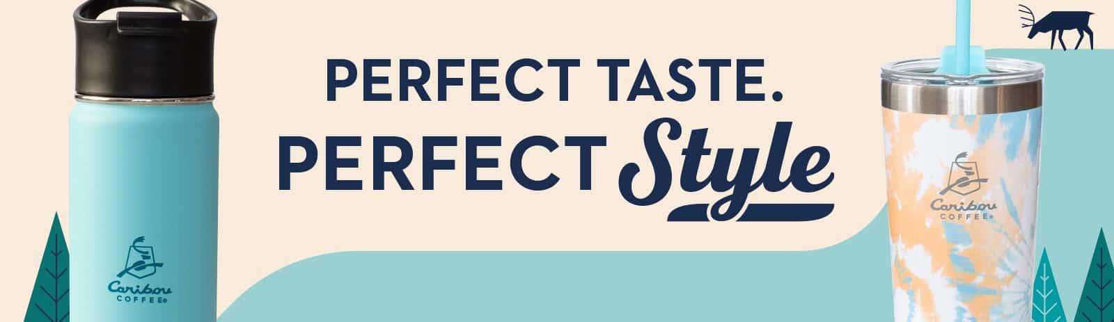 Perfect Taste. Perfect Style. No Button